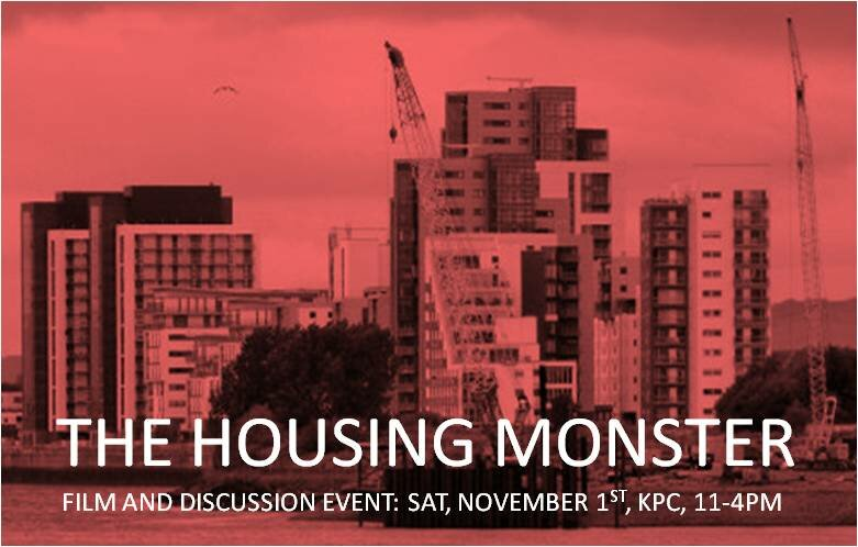 FIGHTING THE HOUSING MONSTER: FILM AND DISCUSSION EVENT, SAT, NOV 1ST, KPC, 11AM-4PM